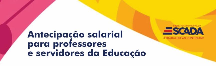 Secretaria da Educação antecipa pagamento dossalários