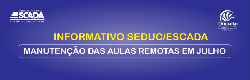 SEDUC/Escada manterá aulas remotas durante o mês dejulho